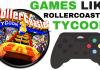 games like rollercoaster tycoon